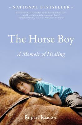 The Horse Boy: A Memoir of Healing - Isaacson, Rupert
