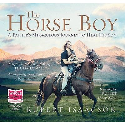 The Horse Boy - Isaacson, Rupert (Read by)