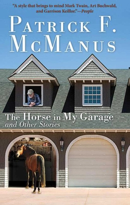 The Horse in My Garage and Other Stories - McManus, Patrick F