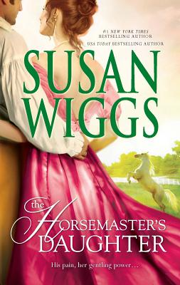 The Horsemaster's Daughter - Wiggs, Susan