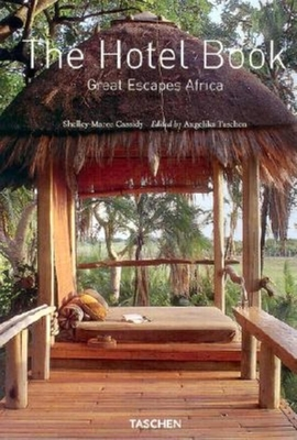 The Hotel Book: Africa: Great Escapes - Cassidy, Shelley-Maree