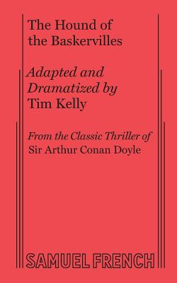 The Hound of the Baskervilles - Kelly, Tim (Adapted by), and Doyle, Sir Arthur Conan