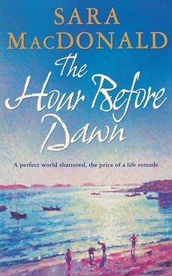 The Hour Before Dawn - MacDonald, Sara