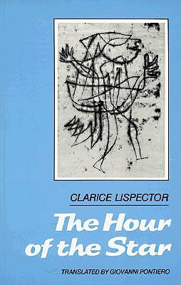 The Hour of the Star - Lispector, Clarice, and Pontiero, Giovanni (Translated by)