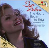 The Hours Begin to Sing: More Songs by American Composers - David Krakauer (clarinet); Kristin Pankonin (piano); Lisa Delan (soprano); Matt Haimovitz (cello);...