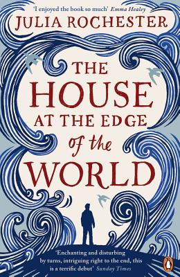 The House at the Edge of the World - Rochester, Julia
