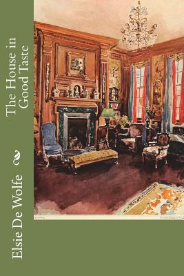 The House in Good Taste - Wolfe, Elsie De