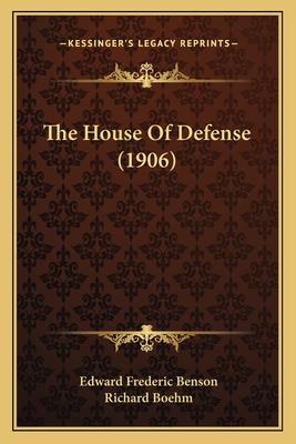 The House of Defense (1906) - Benson, E F, and Boehm, Richard (Illustrator)