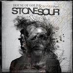 The House of Gold & Bones, Pt. 1 - Stone Sour