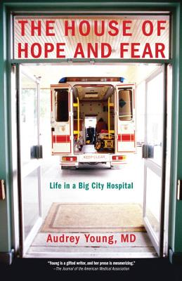 The House of Hope and Fear: Life in a Big City Hospital - Young, Audrey