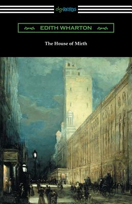The House of Mirth (with an Introduction by Walter B. Rideout) - Wharton, Edith, and Rideout, Walter B (Introduction by)