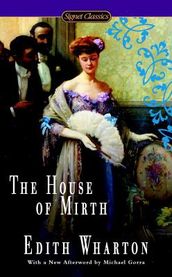The House of Mirth - Wharton, Edith, and Quindlen, Anna (Introduction by)