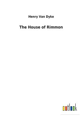 The House of Rimmon - Van Dyke, Henry