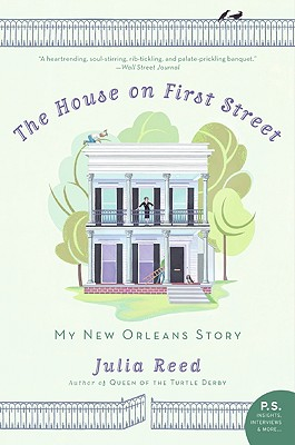 The House on First Street: My New Orleans Story - Reed, Julia