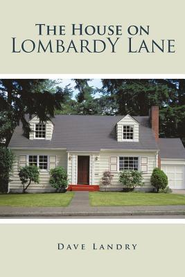 The House on Lombardy Lane - Landry, Dave