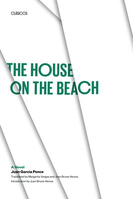 The House on the Beach - Ponce, Juan Garcia, and Garcia Ponce, Juan