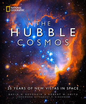 The Hubble Cosmos: 25 Years of New Vistas in Space - DeVorkin, David H, and Smith, Robert W, and Kirshner, Robert P (Foreword by)