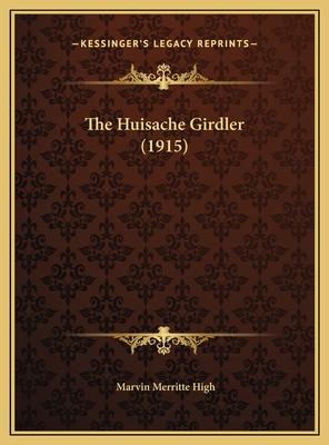 The Huisache Girdler (1915) - High, Marvin Merritte