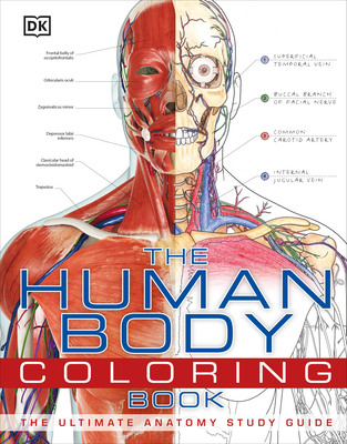 The Human Body Coloring Book: The Ultimate Anatomy Study Guide - DK