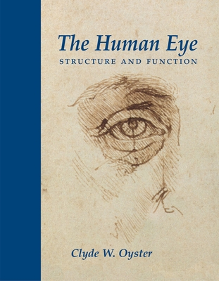 The Human Eye: Structure and Function - Oyster, Clyde W.