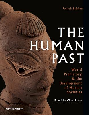 The Human Past: World History & the Development of Human Societies - Scarre, Chris