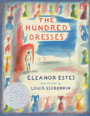 The Hundred Dresses - Estes, Eleanor, and Estes, Helena (Contributions by)