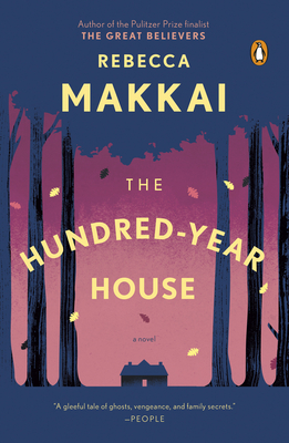 The Hundred-Year House - Makkai, Rebecca