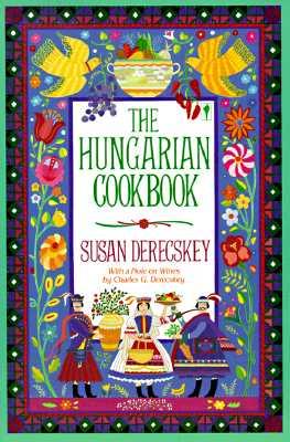 The Hungarian Cookbook - Derecsky, Susan