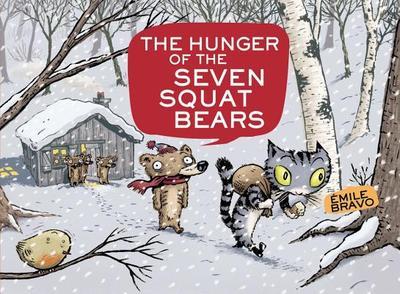 The Hunger of the Seven Squat Bears - Bravo, Emile (Creator)