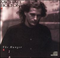 The Hunger - Michael Bolton