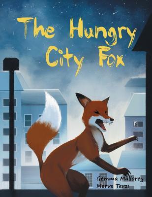 The Hungry City Fox - Mallorey, Gemma