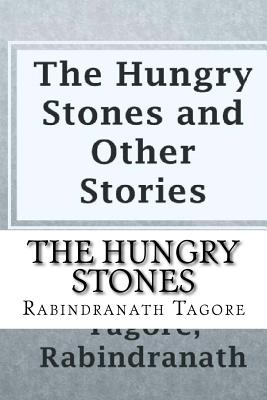 The Hungry Stones - Tagore, Rabindranath