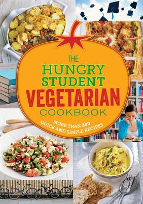The Hungry Student Vegetarian: More Than 200 Quick and Simple Recipes - Spruce