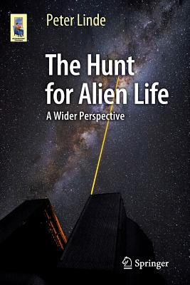 The Hunt for Alien Life: A Wider Perspective - Linde, Peter
