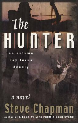The Hunter: An Autumn Day Turns Deadly - Chapman, Steven Curtis
