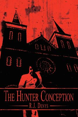 The Hunter Conception - Denys, R J