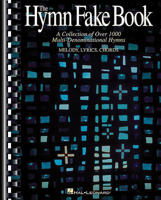 The Hymn Fake Book: C Edition - Various Artists, and Hal Leonard Publishing Corporation (Creator)