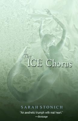 The Ice Chorus - Stonich, Sarah