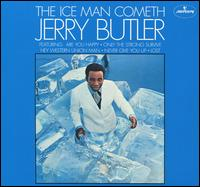 The Iceman Cometh - Jerry Butler