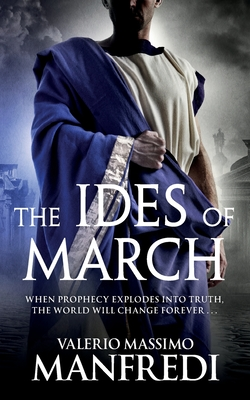 The Ides of March - Manfredi, Valerio Massimo
