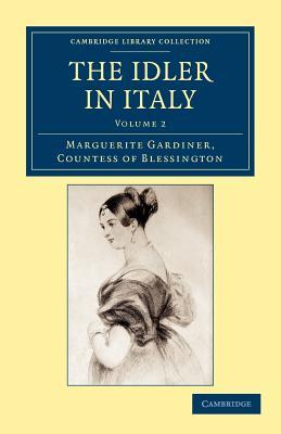 The Idler in Italy - Blessington, Marguerite