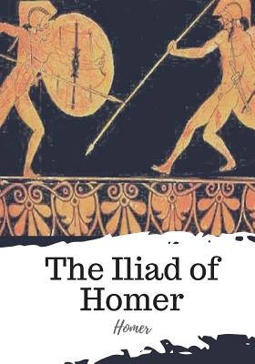 The Iliad of Homer - Homer, and Cowper, William (Translated by)