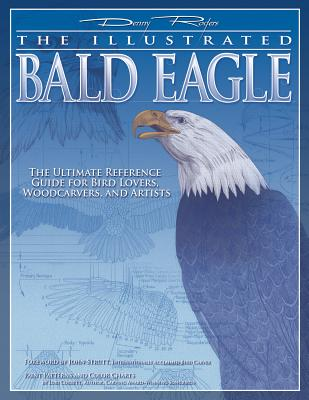 The Illustrated Bald Eagle - Rogers, Denny