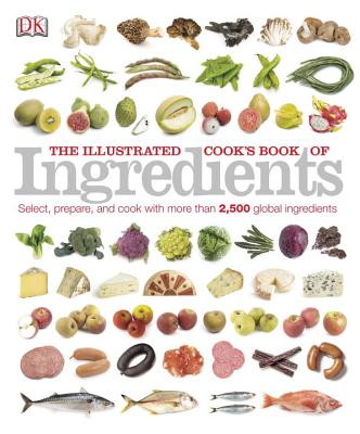 The Illustrated Cook's Book of Ingredients - DK Publishing (Creator)