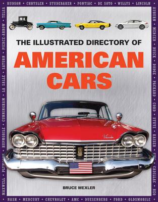 The Illustrated Directory of American Cars - Wexler, Bruce