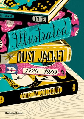 The Illustrated Dust Jacket: 1920-1970 - Salisbury, Martin