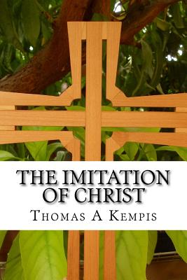 The Imitation of Christ - A Kempis, Thomas