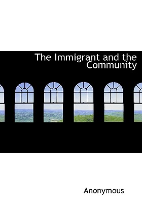 The Immigrant and the Community - Anonymous