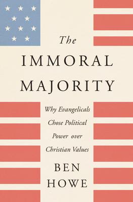 The Immoral Majority - Howe, Ben