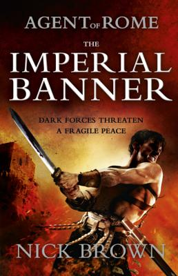 The Imperial Banner: Agent of Rome 2 - Brown, Nick